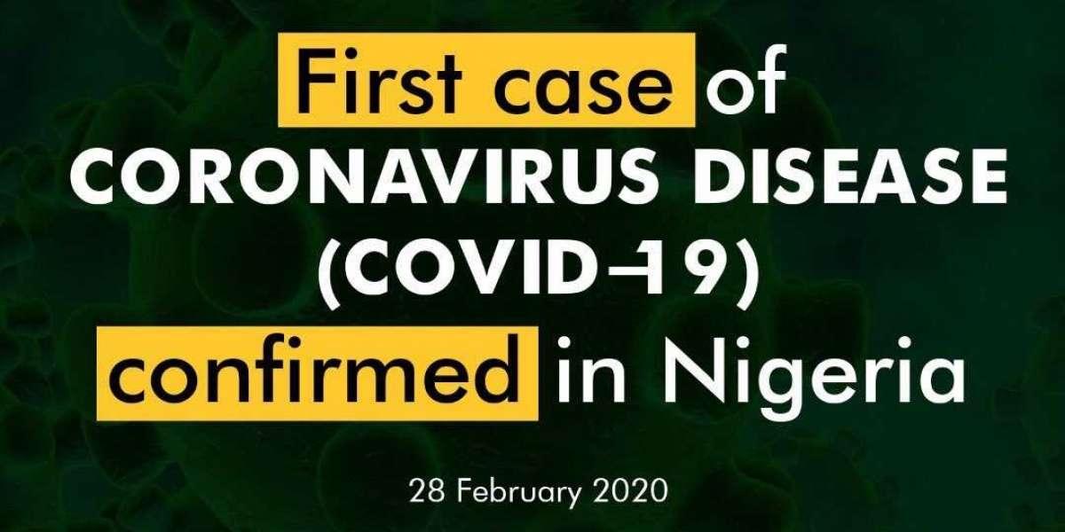 First Case of Coronavirus Disease (COVID-19) Confirmed in Nigeria
